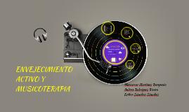 ENVEJECIMIENTO ACTIVO Y MUSICOTERAPIA