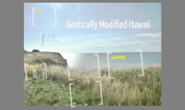 Genetically Modified Hawaii