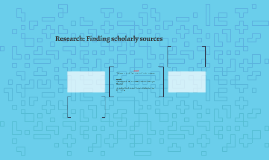 Research: Finding scholarly sources