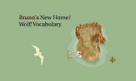 Copy of Bruno's New Home/Wolf! Vocabulary