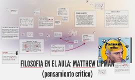 Copy of TEORÍA DEL PENSAMIENTO CRÍTICO: MATTHEW LIPMAN