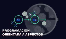 PROGRAMACIÓN ORIENTADA A ASPECTOS