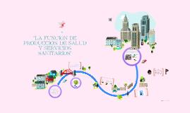 """""""LA FUNCION DE PRODUCCION DE SALU Y SERVICOS SANITARIOS"""""""