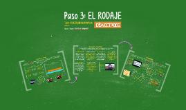 Paso 3: EL RODAJE
