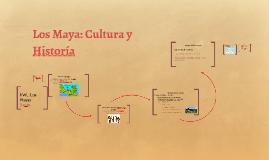 Los Maya: Cultura y Historia