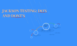 JACKSON TESTING: DO'S AND DONT'S