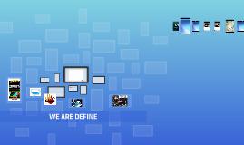 WE ARE DEFINE