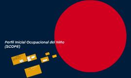 Copy of Perfil Inicial Ocupacional del Niño (SCOPE)