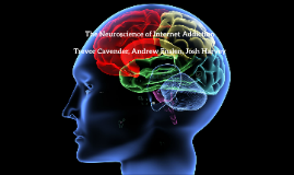 Copy of The Neuroscience of Internet Addiction