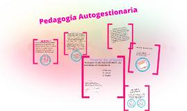 Copy of Copy of PEDAGOGIA AUTOGESTIONARIA