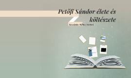 Petőfi Sándor élete és költészete