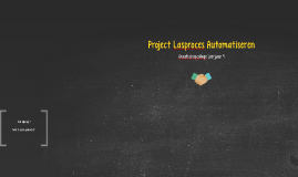 Project Lasproces Automatiseren