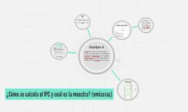 ¿Cómo se calcula el IPC y cuál es la muestra?