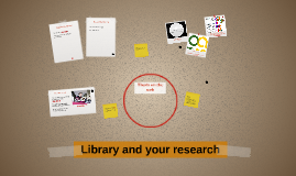 Library and your research