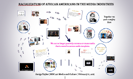 Racialization of the Media Industries