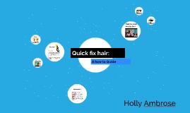 Quick fix hair