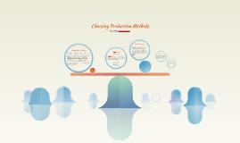 Choosing Production Methods