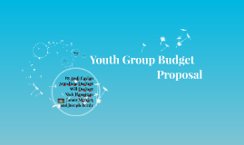 Copy of Youth Group Budget Proposal