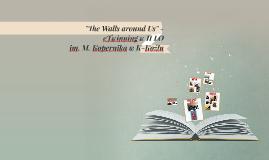 The Walls  - prezentacja tematyczna