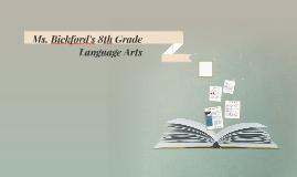 Ms. Bickford's 8th Grade Language Arts