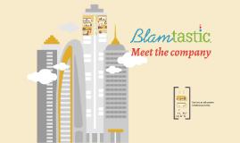 BLAMtastic Meet the Company