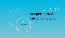 Suepermercado sustentable 24/7