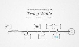 Timeline Prezumé by Tracy Wade