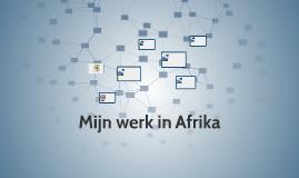 Mijn werk in Afrika