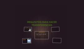 REQUISITOS PARA HACER TRANSFERENCIAS