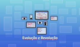 Evolução e Revolução