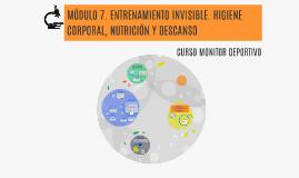MÓDULO 7. ENTRENAMIENTO INVISIBLE. HIGIENE CORPORAL, NUTRICI