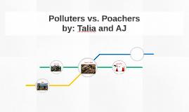 Polluters vs. Poachers