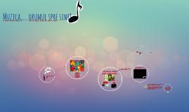 Copy of  Muzica, drumul spre sine!