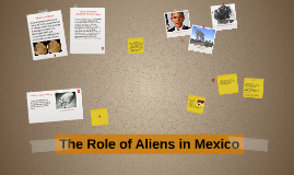 The role of aliens in Mexico