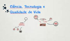 Ciência e Tecnologia e Qualidade de Vida