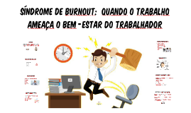 BURNOUT:  Quando o trabalho ameaça o bem-estar do trabalhado