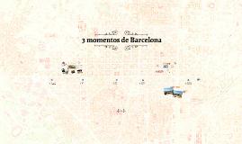 3 momentos de Barcelona