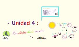 Unidad 4  : Los oficios de la musica