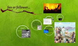 fan or follower...