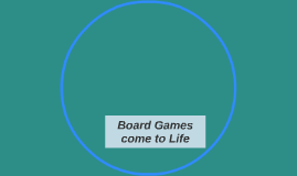 Board Games come to Life