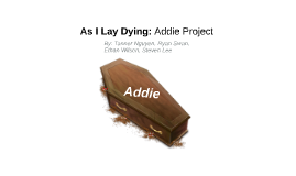 As I Lay Dying: Addie Project