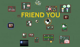 FRIEND YOU