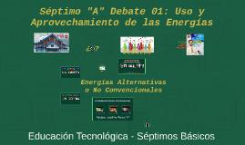2017 7A Debate 01: Debate: Uso y Aprovechamiento de las Energías