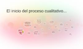 El inicio del proceso cualitativo
