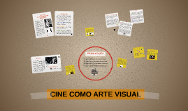 CINE COMO ARTE VISUAL