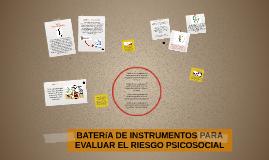 BATERíA DE INSTRUMENTOS PARA EVALUAR EL RIESGO PSICOSOCIAL