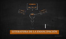 LITERATURA DE LA EMANCIPACIÓN
