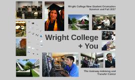 Wright College New Student Orientation SuFa 2017 05/16