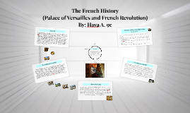Copy of The Palace of Versailles and the French Revolution