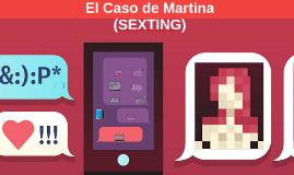 Caso de Martina (SEXTING)